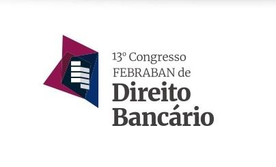 Presidente do IIEDE no XIII Congresso FEBRABAN de Direito Bancário